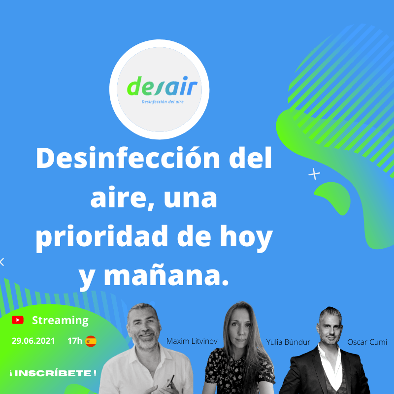 Streaming: DESINFECCIÓN DEL AIRE, UNA PRIORIDAD DE HOY Y MAÑANA.